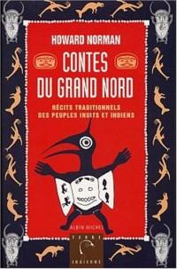 Contes du Gand Nord : Récits traditionnels des peuples inuits et indiens