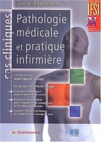 Pathologie médicale et pratique infirmière : Cahier d'exercices