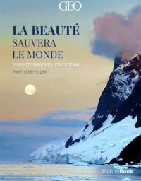 La beauté sauvera le monde (posterbook) - GEO
