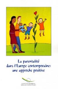La parentalité dans l'Europe contemporaine : une approche positive