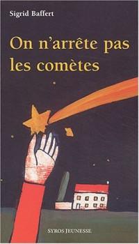 On n'arrête pas les comètes