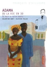 Adama ou  la vie en 3D : Du Mali à St Denis