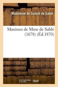 Maximes de Mme de Sable  1678  ed 1870