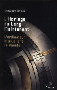 Horloge du long maintenant (temps et res