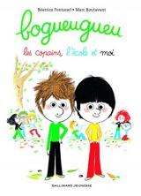 Bogueugueu: Les copains, l'école et moi