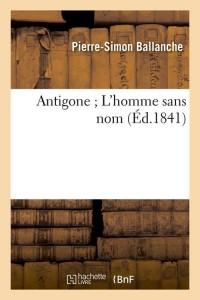 Antigone  l Homme Sans Nom  ed 1841