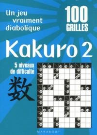 Kakuro 2 : 100 Grilles 5 Niveaux de difficulté