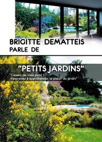 Brigitte Dematteis parle des petits jardins