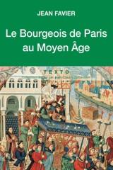 Le bourgeois de Paris au Moyen Age [Poche]