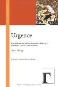 Urgence : Sexualisme, violence, plaies bioéthiques, sortir de la culture de mort