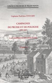 Campagnes de Prusse et de Pologne (1806-1807) : Tome 4, La Campagne de Pologne Novembre-décembre 1806 - Janvier 1807