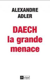 Daech ; la grande menace