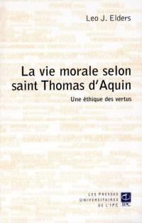 Vie Morale Selon Saint Thomas d'Aquin