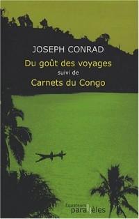 Du goût des voyages suivi de Carnets du Congo