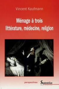 Ménage à trois : Littérature, médecine, religion
