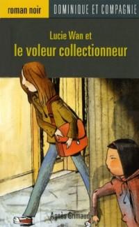Lucie Wan et le voleur collectionneur