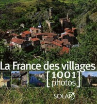La France des villages : 1001 Photos