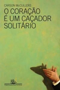 CORAÇÃO É UM CAÇADOR SOLITÁRIO, O (Em Portuguese do Brasil)