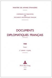 Documents Diplomatiques Francais: 1965 Tome I (1er Janvier - 30 Juin)