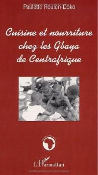 Cuisine et Nourriture Chez les Gbaya de Centrafrique