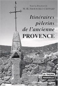 Itinéraires pelerins de l'ancienne provence