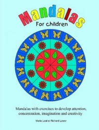 mandalas for children ; mandala colouring book with exercises to develop attention, concentration, imagination and creativity