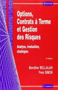 Options, contrats à terme et gestion des risques : Analyse - Évaluation - Stratégies