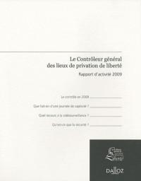 Le Contrôleur général des lieux de privation de liberté : Rapport d'activité 2009