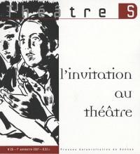 Théâtre S, N° 25 : L'invitation au théâtre