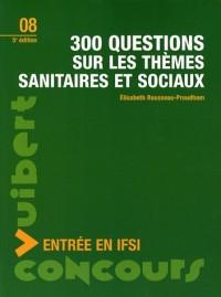 300 questions sur les thèmes sanitaires et sociaux : Entrée en IFSI
