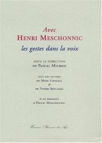 Avec Henri Meschonnic : Les gestes dans la voix