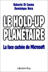 Le hold-up planétaire : la face cachée de Microsoft