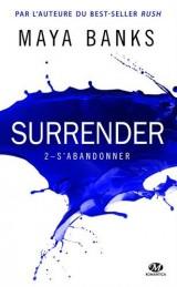 Surrender, Tome 2 : S'abandonner [Poche]