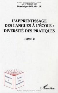 L'apprentissage des langues à l'école : diversité des pratiques : Tome 2