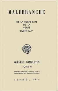 Oeuvres de Malebranche, tome 2 : De la recherche de la vérité, livres 4-6