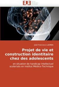 Projet de Vie Et Construction Identitaire Chez Des Adolescents