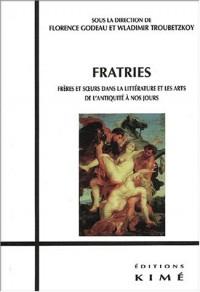 Fratries : Frères et soeurs dans la littérature et les arts de l'Antiquité à nos jours