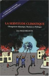 la Servitude Climatique, changement climatique, Business et Politiq