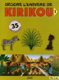 Décore l'univers de Kirikou : Tome 1