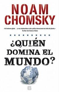Quién domina el mundo?/ Who Rules the World?