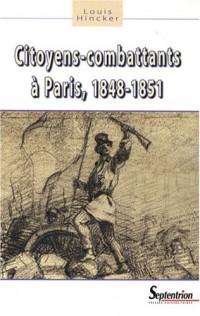 Citoyens-combattants à Paris : 1848-1851