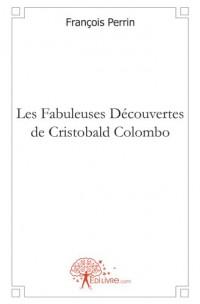 Les Fabuleuses Découvertes de Cristobald Colombo