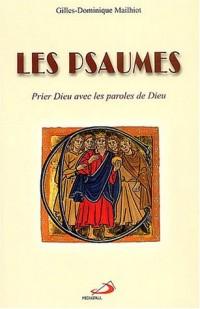Les Psaumes : Prier Dieu avec les paroles de Dieu