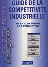 Les Guides industriels Delagrave : Guide de la compétitivité industrielle