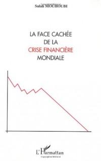 La face cachée de la crise financière mondiale