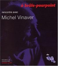 Du théâtre, hors-série, numéro 15 : À brûle-pourpoint, rencontre avec Michel Vinaver