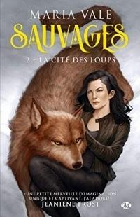 La Cité des loups: Sauvages, T2