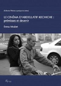 Le cinéma d'Abdellatif Kechiche - Prémisses et devenir