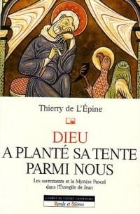 Dieu a planté sa tente parmi nous : Les sacrements et le Mystère Pascal dans l'Evangile de Jean
