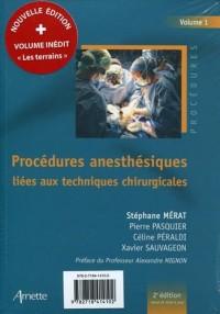 Procédures anesthesiques liees aux techniques chirurgicales  2e ed et aux terrains v1+v2